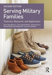Serving Military Families - Theories, Research, and Application ebook by Karen Rose Blaisure,Tara Saathoff-Wells,Angela Pereira,Shelley MacDermid Wadsworth,Amy Laura Dombro