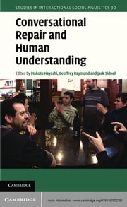 Conversational Repair and Human Understanding ebook by Makoto Hayashi,Geoffrey Raymond,Jack Sidnell
