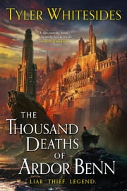 The Thousand Deaths of Ardor Benn ebook by