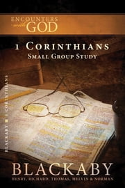 1 Corinthians - A Blackaby Bible Study Series ebook by Henry Blackaby,Richard Blackaby,Tom Blackaby,Melvin Blackaby,Norman Blackaby