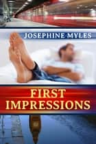 First Impressions eBook by Josephine Myles