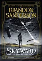 Skyward - Conquiste as estrelas ebook by Brandon Sanderson, Marcia Blasques