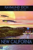 New California ebook by Raymund Eich