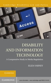 Disability and Information Technology - A Comparative Study in Media Regulation ebook by Eliza Varney