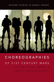 Choreographies of 21st Century Wars ebook by Gay Morris,Jens Richard Giersdorf