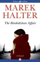 The Birobidzhan Affair ebook by Marek Halter