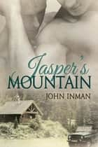 Jasper's Mountain ebook by John Inman