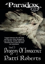Paradox: Progeny Of Innocence ebook by Patti Roberts