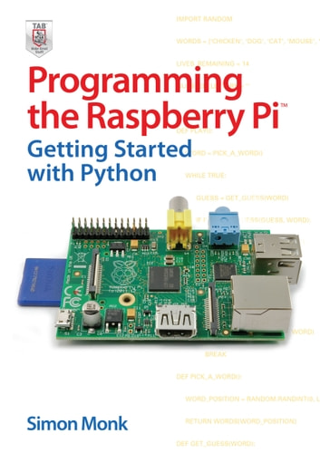 Programming the raspberry pi getting started with python getting programming the raspberry pi getting started with python getting started with python ebook by fandeluxe Choice Image
