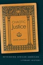 Chaotic Justice ebook by John Ernest