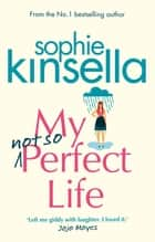 My Not So Perfect Life - A Novel eBook by Sophie Kinsella