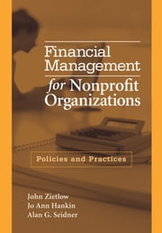 Financial Management for Nonprofit Organizations - Policies and Practices ebook by John Zietlow,Jo Ann Hankin,Alan G. Seidner