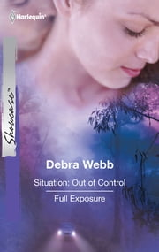 Situation: Out of Control & Full Exposure ebook by Debra Webb
