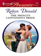 The Prince's Convenient Bride ebook by Robyn Donald
