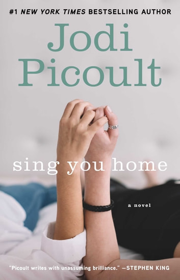 Sing You Home - A Novel ebook by Jodi Picoult