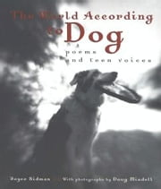 The World According to Dog - Poems and Teen Voices ebook by Joyce Sidman,Doug Mindell