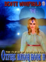 OXFIRE MANOR BOOK II: The Clash of Good and Evil ebook by Scott Winfield