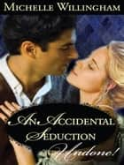An Accidental Seduction ebook by Michelle Willingham