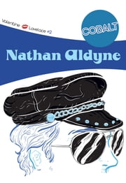 Cobalt - Valentine & Lovelace #2 ebook by Nathan Aldyne