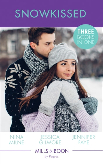 Snowkissed: Christmas Kisses with Her Boss / Proposal at the Winter Ball / The Prince's Christmas Vow (Mills & Boon By Request) ebook by Nina Milne,Jessica Gilmore,Jennifer Faye