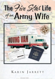The Five Star Life of an Army Wife ebook by Karin Jarrett