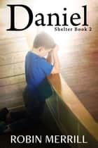 Daniel - Bestselling Christian Fiction ebook by Robin Merrill