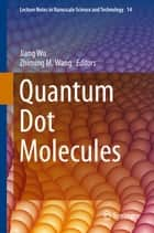 Quantum Dot Molecules ebook by Jiang Wu,Zhiming M. Wang