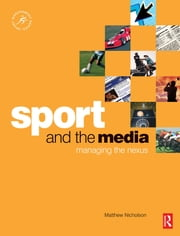 Sport and the Media ebook by Matthew Nicholson