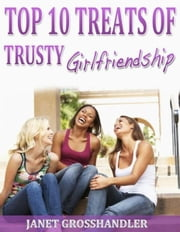 Top 10 Treats of Trusty Girlfriendship ebook by Kobo.Web.Store.Products.Fields.ContributorFieldViewModel
