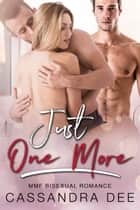 Just One More - A MMF Bisexual Romance ebook by
