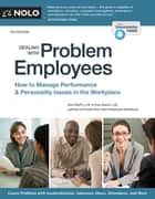 Dealing With Problem Employees - How to Manage Performance & Personal Issues in the Workplace ebook by Amy Delpo, J.D., Lisa Guerin,...