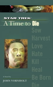 A Star Trek: The Next Generation: Time #2: A Time to Die ebook by John Vornholt