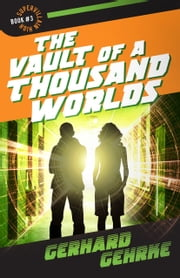 The Vault of a Thousand Worlds ebook by Gerhard Gehrke