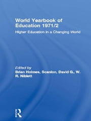 World Yearbook of Education 1971/2 - Higher Education in a Changing World ebook by Brian Holmes,David G. Scanlon,W.R. Niblett