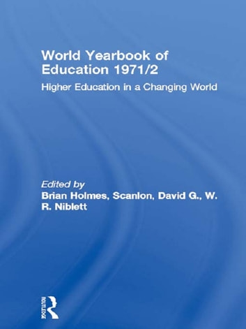 World Yearbook of Education 1971/2 - Higher Education in a Changing World ebook by