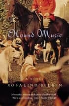 Hound Music ebook by Rosalind Belben