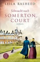 Sehnsucht nach Somerton Court - Roman ebook by Leila Rasheed, Stefanie Schäfer