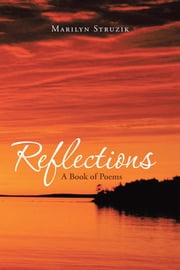 Reflections - A Book of Poems ebook by MARILYN STRUZIK