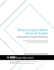 Admissibility of Expert Witness Testimony ebook by IMS ExpertServices