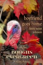 Boyfriend Goes Home ebook by Laura Susan Johnson