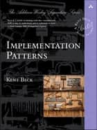 Implementation Patterns ebook by Kent Beck