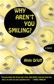 Why Aren't You Smiling? ebook by Alvin Orloff