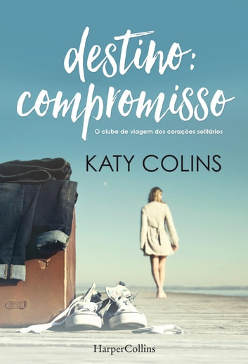 Destino compromisso ebook by Katy Colins