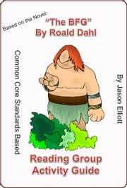 The BFG By Roald Dahl Reading Group Activity Guide ebook by Jason Elliott