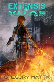 Extensis Vitae: Empire of Dust ebook by Gregory Mattix