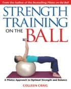 Strength Training on the Ball ebook by Colleen Craig