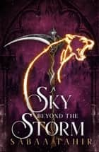 A Sky Beyond the Storm (Ember Quartet, Book 4) ebook by Sabaa Tahir