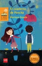 El cuaderno de Pancha ebook by Monique Zepeda, Martha Flores