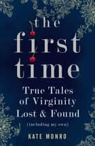 The First Time ebook by Kate Monro