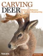 Carving Deer: Patterns and Reference for Realistic Woodcarving ebook by Desiree Hajny